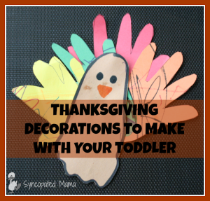 Thanksgiving Decorations to Make with Your Toddler